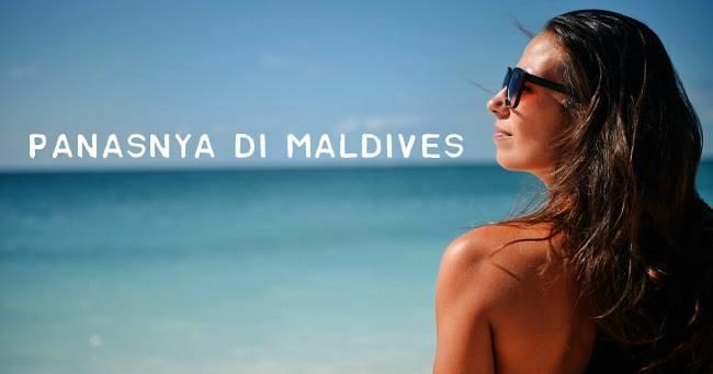 Panasnya di Maldives